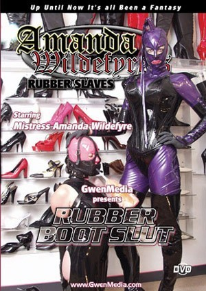 AMANDA WILDEFRYE'S RUBBER BOOT SLUT
