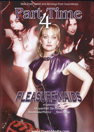 PART TIME 4 - PLEASURE MAIDS