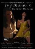 IVY MANOR 5 - RUBBER DREAMS format MP4